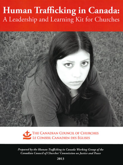 Book Cover: Human Trafficking in Canada: A Leadership and Learning Kit for Churches