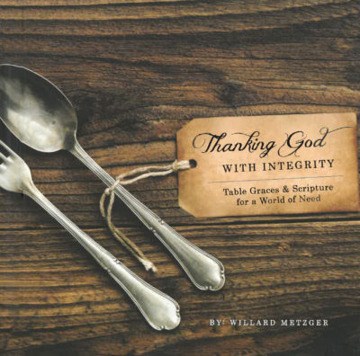 Book Cover: Thanking God with Integrity: Table Graces & Scripture for a World of Need